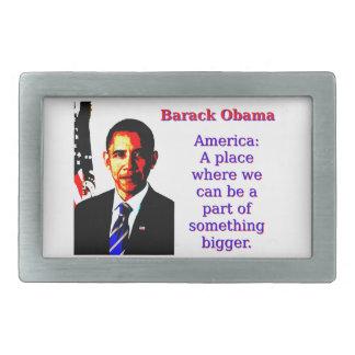 Amerika een Plaats waar wij kunnen zijn - Barack Gespen