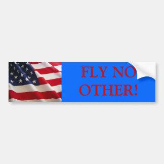 "Amerikaanse Vlag - ""vlieg Geen andere! "" Bumpersticker"