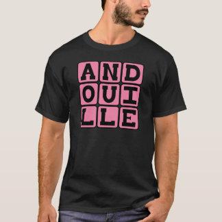 Andouille, Yummy Worst T Shirt