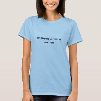 anoniem was een vrouw t shirt
