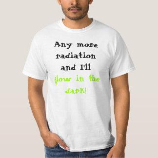 Any more straling en ik zal in dark gloeien! t shirt