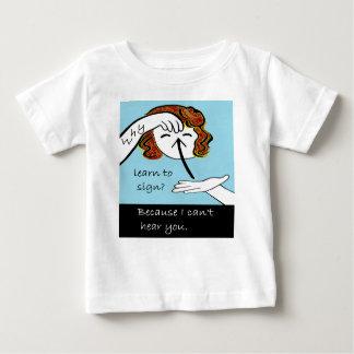 ASL waarom leer te ondertekenen Baby T Shirts
