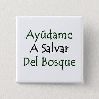 Ayudame een Salvar Del Bosque Vierkante Button 5,1 Cm