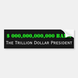 Barack Obama: Het president van Triljoen Dollars Bumpersticker
