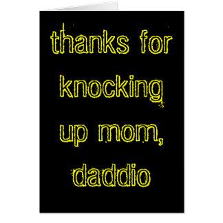 Bedankt voor omhoog het kloppen van mamma, daddio! notitiekaart