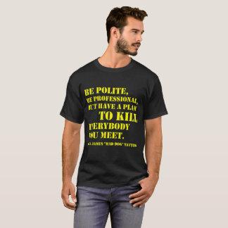 """""""Beleefd ben, is professioneel, maar hebben een T Shirt"""