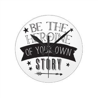 ben de heldin van uw eigen verhaal ronde klok