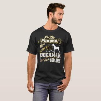 Ben de Persoon Uw Enge Doberman denkt u bent T Shirt
