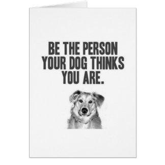 Ben de Persoon Uw Hond denkt u bent Wenskaart