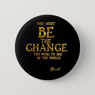 Ben de Verandering - het Inspirerend Citaat van de Ronde Button 5,7 Cm