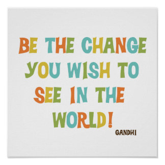 Ben de Verandering u wenst te zien Poster