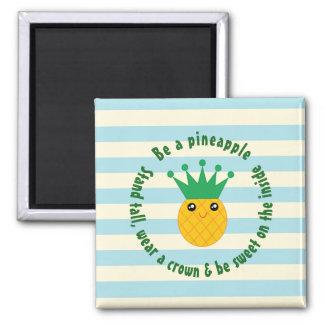 Ben een Inspirerend Citaat van de Ananas Magneet