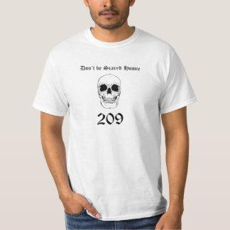 Ben geen Doen schrikken Homie 209 T Shirt