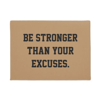 Ben sterker dan uw verontschuldigingen. Motivatie Deurmat