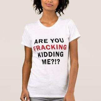 Bent u FRACKING Kidding me?!? - Licht T van T Shirt
