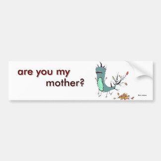 bent u mijn moeder? bumpersticker