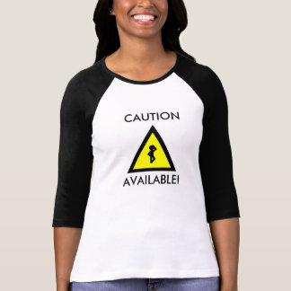 Beschikbare voorzichtigheid! t-shirts