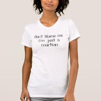 beschuldig geen mei'm enkel martian t shirt