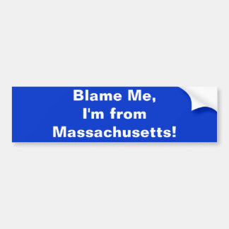 Beschuldig me, ben ik van Massachusetts! Bumpersticker