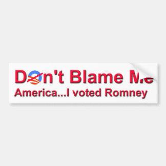 Beschuldig me niet Amerika… ik stemde over Romney Bumpersticker