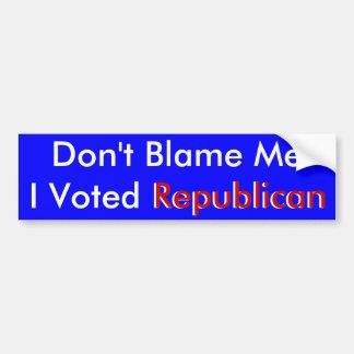 Beschuldig me niet ik stemde over de Republikeinse Bumpersticker