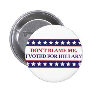 Beschuldig me niet ik stemde voor Hillary Clinton Ronde Button 5,7 Cm