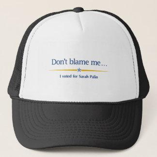 Beschuldig me niet - ik stemde voor Sarah Palin Trucker Pet
