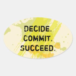 Beslis. Bega. Slaag. Motivatie Citaat Ovale Sticker