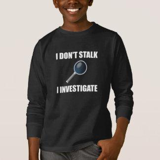 Besluip niet onderzoeken t shirt