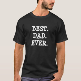 BEST. DAD. OOIT T SHIRT
