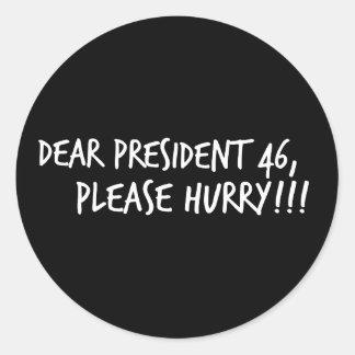 Beste President 46, zich gelieve te haasten!! Ronde Sticker