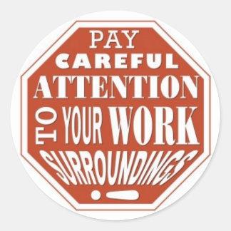 Besteed Zorgvuldige Aandacht aan Uw Omgeving van Ronde Sticker