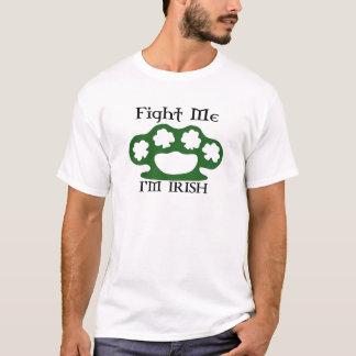 Bestrijd me ik ben Iers T Shirt