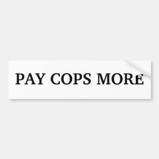 BETAAL COPS MEER BUMPERSTICKER