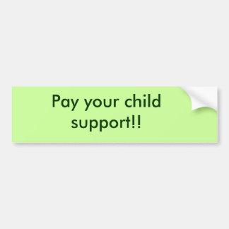 Betaal uw kindersteun!! bumpersticker