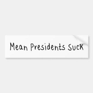 Beteken de Presidenten zuigen Bumpersticker