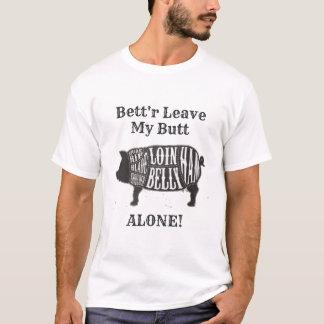 Beter Verlof Mijn alleen Uiteinde T Shirt