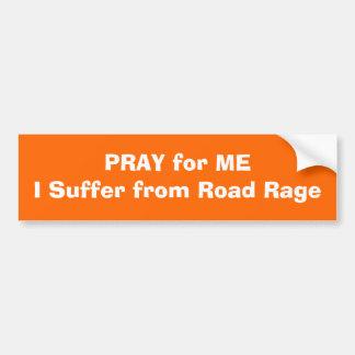 BID voor ME ik lijden aan de Woede van de Weg Bumpersticker