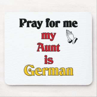 Bid voor me mijn Tante is Duits Muismat