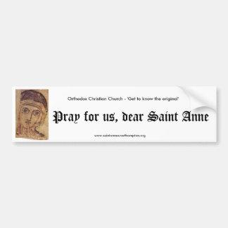 Bid voor ons, beste Heilige Anne Bumpersticker