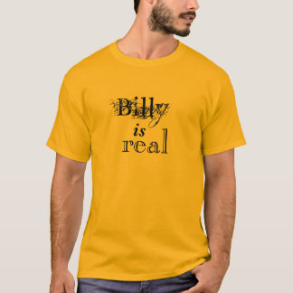 Billy Is Real T Shirt