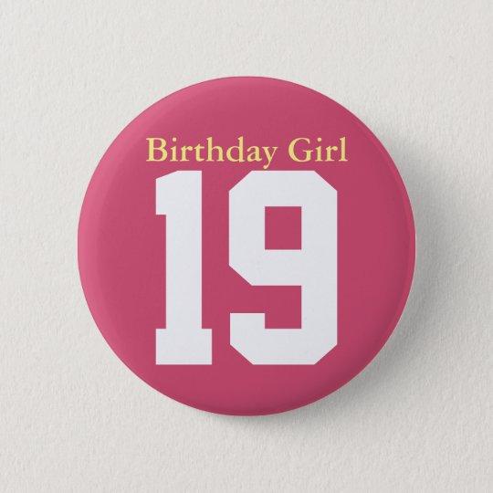 Birthday Girl 19 Ronde Button 5,7 Cm