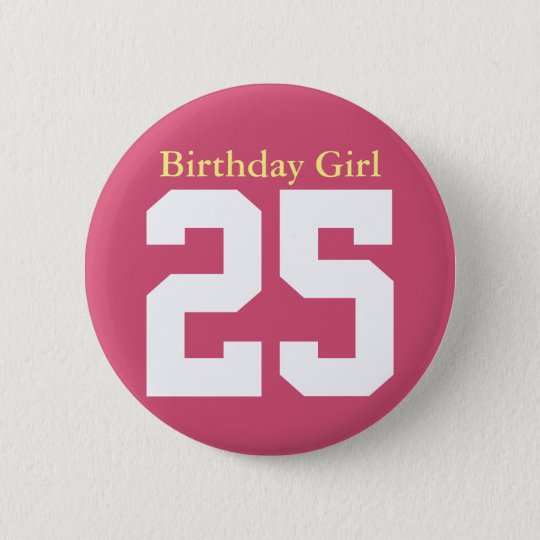 Birthday Girl 25 Ronde Button 5,7 Cm