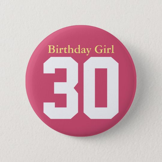 Birthday Girl 30 Ronde Button 5,7 Cm