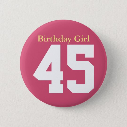 Birthday Girl 45 Ronde Button 5,7 Cm