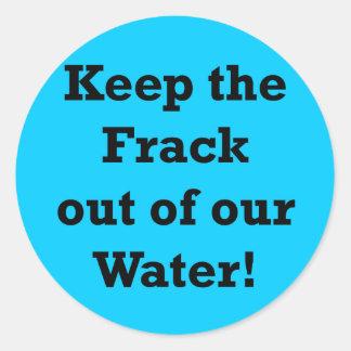 Blijf Frack van ons Water weg Ronde Sticker