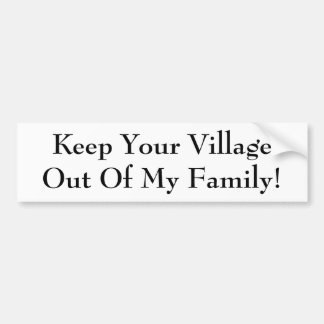 Blijf Uw Dorp van Mijn Familie weg! Bumpersticker