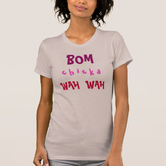 BOM chickaWAH T-shirt WAH