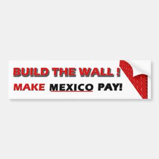 Bouw de Muur!  Maak Mexico betalen! Bumpersticker