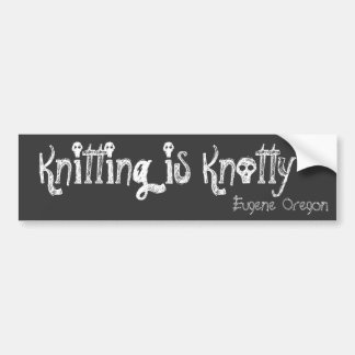 Breien is Knotty, Eugene Oregon Bumpersticker